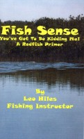 Fish Sense You've Got to be Kidding Me! A Redfish Primer by Captain Leo Hiles