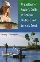 The Saltwater Angler's Guide to Florida's Big Bend and Emerald Coast by Tommy L. Thompson