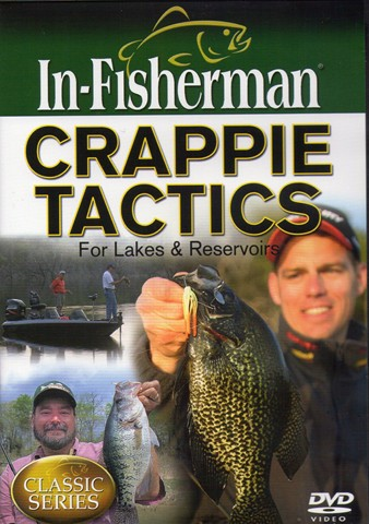 In-Fisherman Crappie Tactics for Lakes and Reservoirs