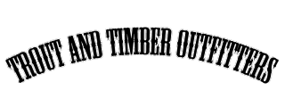 Trout and Timber Outfitters